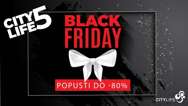 Black Friday i City5 garantiraju najbolje popuste u gradu !!